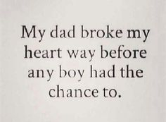 1a244d85b7be3acd0af9a88062e4edb1--my-dad-broke-my-heart-disappearing-quotes